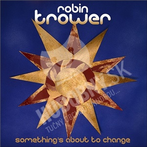 Robin Trower - Something's About To Change od 22,92 €