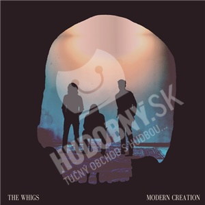 The Whigs - Modern Creation od 20,64 €