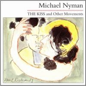 Michael Nyman - The Kiss and Other Movements od 0 €