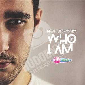 Milan Lieskovsky - Who I Am od 8,99 €