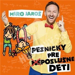 Miro Jaroš - Pesničky Pre (Ne)poslušné Deti od 11,69 €
