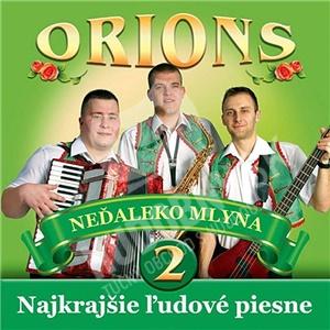 Orions - Najkrajšie ľudové piesne 2 - Nedaleko mlýna od 6,49 €
