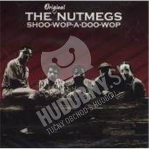 The Nutmegs - Shoo-Wop-A-Doo-Wop od 24,32 €
