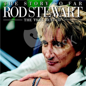 The Story So Far The Very Best of Rod Stewart