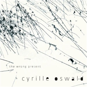 Cyrille Oswald - The Wrong Present od 8,99 €