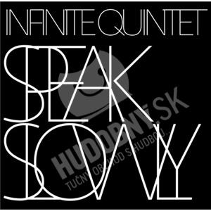 Infinite Quintet - Speak Slowly od 8,99 €