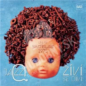 Jazz Q - Živí Se Diví - Live In Bratislava 1975 od 13,99 €