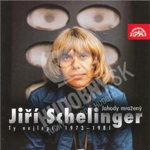 Jiří Schelinger - Jahody Mražený (Ty Nejlepší 1973-1981) od 8,99 €