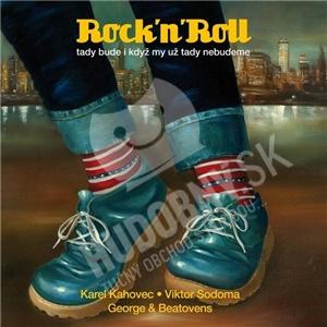 George & Beatovens - Rock'n'Roll (Tady Bude I Když My Už Tady Nebudeme) od 9,99 €