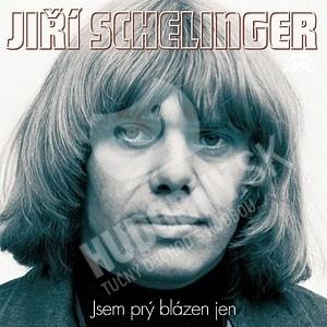 Jiří Schelinger - Jsem prý blázen jen od 10,49 €