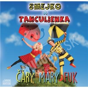 Smejko a Tanculienka - Čáry, Máry, Fuk od 10,49 €