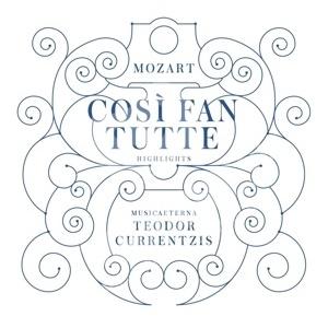 Teodor Currentzis - Mozart - Cosi Fan Tutte (Highlights) od 22,29 €