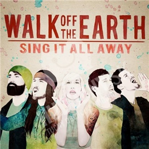Walk Off The Earth - Sing It All Away od 14,79 €