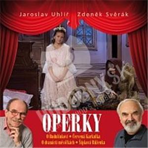 Jaroslav Uhlíř, Zdeněk Svěrák - Operky od 11,87 €