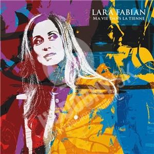 Lara Fabian - Ma Vie Dans La Tienne od 16,99 €
