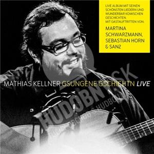 Mathias Kellner - Gsungene Gschichtn Live od 24,69 €