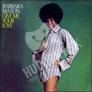 Barbara Mason - Give Me Your Love od 25,73 €