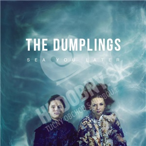 The Dumplings - Sea You Later od 11,87 €