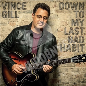 Vince Gill - Down to my last bad habit od 22,99 €