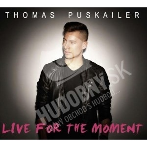 Thomas Puskailer - Live for the moment od 9,69 €
