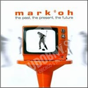 Mark 'Oh - The Past, the Present, the Future od 11,05 €