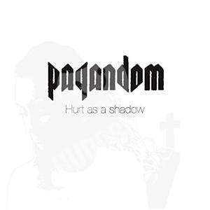 Pagandom - Hurt as a Shadow od 12,99 €