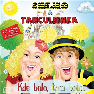 Smejko a Tanculienka - Kde bolo, tam bolo... od 11,69 €