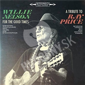 Willie Nelson - For the Good Times: A Tribute to Ray Price od 20,39 €