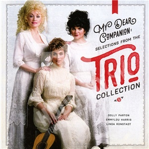 Dolly Parton, Emmylou Harris, Linda Ronstadt - My Dear Companion - Selections from the Trio Collection od 8,59 €