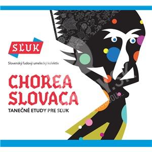 SĽUK – Slovenský ľudový umelecký kolektív - Chorea Slovaca (Digipack) od 6,99 €