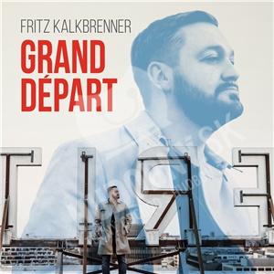Fritz Kalkbrenner - Grand Départ od 16,99 €