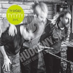 Ty syčáci - Tytyty Živě od 9,39 €