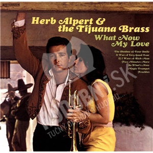 Herb Alpert  & The Tijuana Brass - What Now My Love od 13,19 €