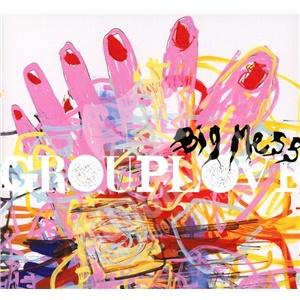 Grouplove - Big Mess od 14,19 €