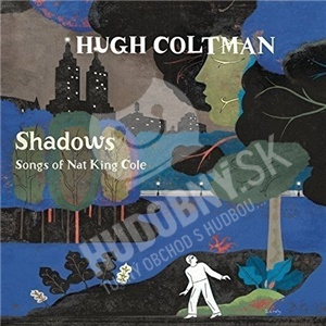 Hugh Coltman - Shadows - Songs of Nat King Cole/Live at jazz a Vienne (2CD) od 21,29 €