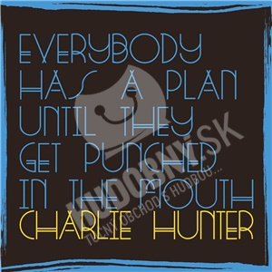 Charlie Hunter - Everybody Has A Plan Until They Get Punched... od 14,19 €