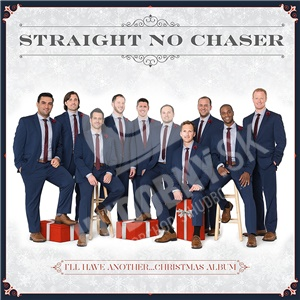 Straight No Chaser - I'll Have Another. . .Christmas Album od 13,89 €