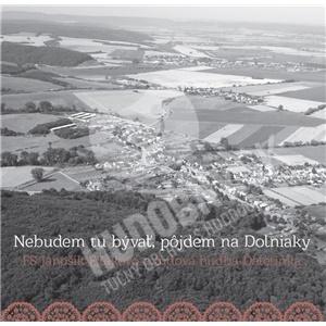 Folklórny súbor Jánošík a LH Ďatelinka - Nebudem tu bývať, pôjdem na Dolniaky od 7,99 €