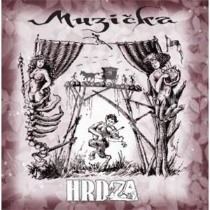 Hrdza - Muzička od 7,49 €