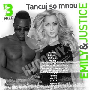 Emily & Justice - Tancuj so mnou od 9,69 €