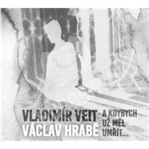 Vladimír Veit - A kdybych už měl umřít (Václav Hrabě) od 8,69 €