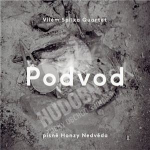 Vilém Spilka Quartet - Podvod - písně Honzy Nedvěda od 8,29 €
