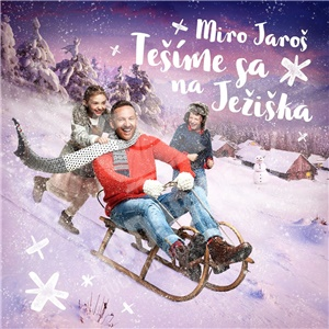 Miro Jaroš - Tešíme sa na Ježiška od 11,69 €