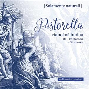 Solamente Naturali - Pastorella/Vianočná hudba 18.-19. storočia na Slovensku od 9,69 €