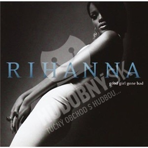 Rihanna - Good Girl Gone Bad od 15,99 €