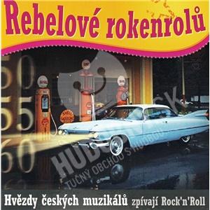 Rebelové rokenrolů - Hvězdy českých muzikálů zpívají Rock´n´Roll od 3,89 €