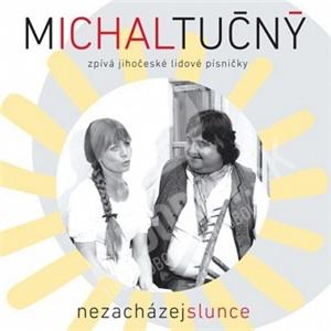 Michal Tučný - Nezacházej slunce od 7,89 €