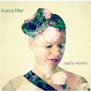 Ivana Mer - Early Works od 10,89 €