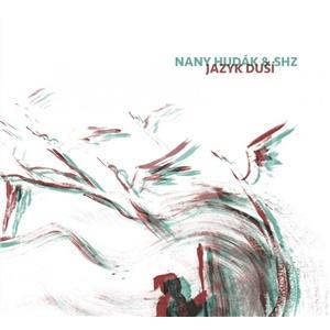 Nany Hudák & SHZ - Jazyk duší od 10,89 €