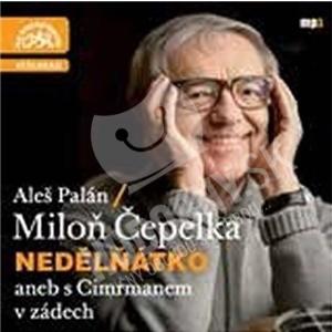 Čepelka Miloň, Palán Aleš - Nedělňátko aneb s Cimrmanem v zádech od 8,89 €